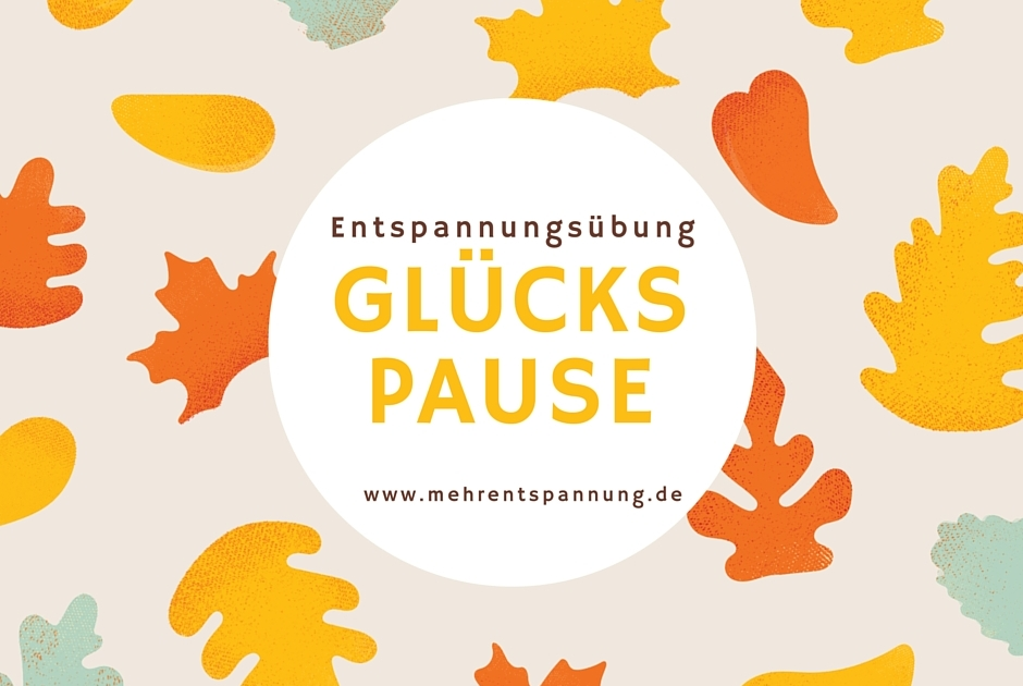 Entspannungsübung-Glueckspause