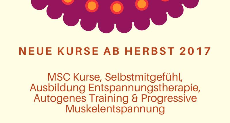 MSC Achtsamkeit Kurse von mehrentspannung ab Herbst 2017
