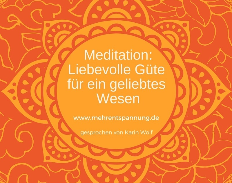MSC Meditation - Liebevolle Güte für ein geliebtes Wesen