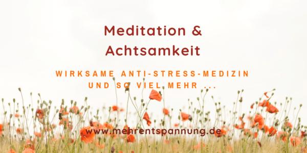 Meditation und Achtsamkeit, wirksame Anti-Stress-Medizin