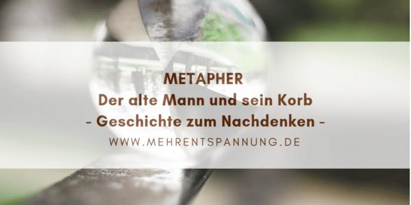 Metapher-Der alte Mann und sein Korb