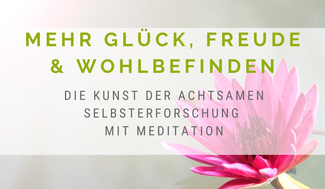 Online Meditationskurs - Achtsame Selbsterforschung Schlüssel zum Glück